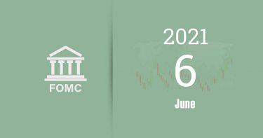 米連邦公開市場委員(FOMC)~テーパリング(量的緩和の縮小)を探る【2021年6月】